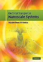 Electrcl Transprt Nanoscale Systems Massimiliano Di Ventra
