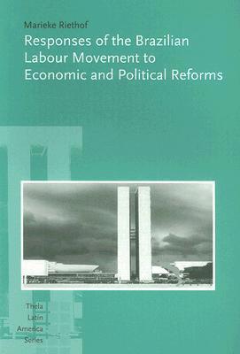 Responses of the  Labour Movement (Thela Latin America Series) (Thela Latin America Series)  by  Marieke Riethof