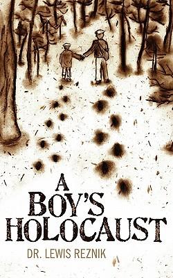 A Boys Holocaust  by  Lewis Reznik