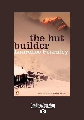 Hut Builder (Large Print 16pt) Laurence Fearnley