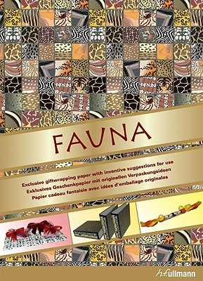 Fauna: Exclusive Giftwrapping Paper With Inventive Suggestions for Use/Exklusives Geschenkpapier Mit Originellen Verpackungsideen/Papier Cadeau Fantaisie Ave H.F. Ullmann