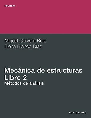 Mecánica De Estructuras Ii. Métodos De Análisis Miguel Cervera Ruiz