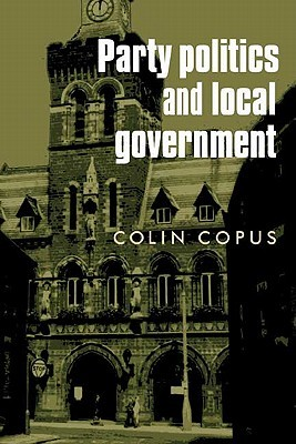 Leading the Localities: Executive Mayors in English Local Governance  by  Colin Copus