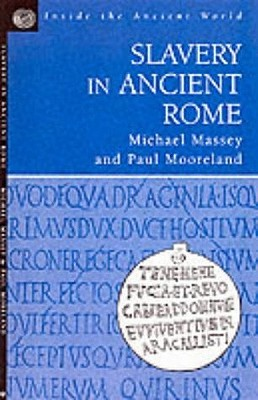 Slavery in Ancient Rome Michael Massey