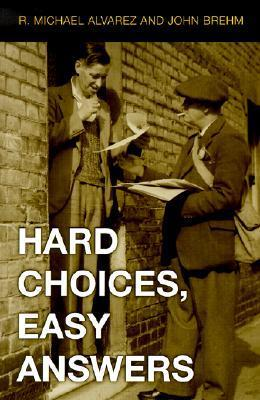 Hard Choices, Easy Answers: Values, Information, and American Public Opinion  by  R. Michael Alvarez