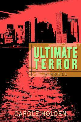 Ultimate Terror  by  Carole Holden