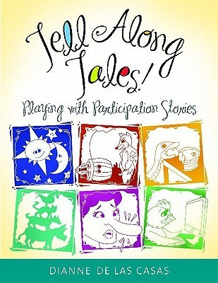 Tell Along Tales!: Playing with Participation Stories  by  Dianne de Las Casas