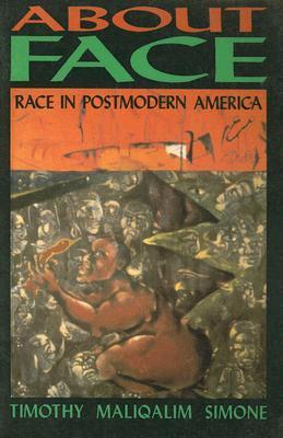 About Face: Race In Postmodern America A.M. Simone