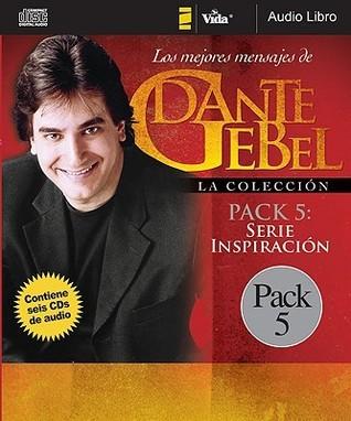 Dante Gebel La Coleccion Pack 5: Serie Inspiracion  by  Dante Gebel