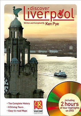 Discover Liverpool  by  Ken Pye