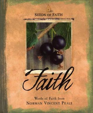 Seeds Of Faith: Faith  by  Norman Vincent Peale