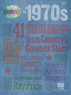 The 1970s: 41 Great Songs from Countrys Greatest Stars Hal Leonard Publishing Company