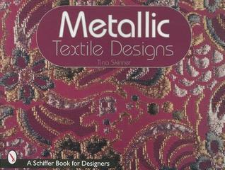 Metallic Textile Designs Tina Skinner