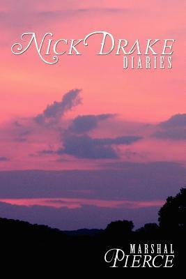 Nick Drake Diaries  by  Marshal Pierce