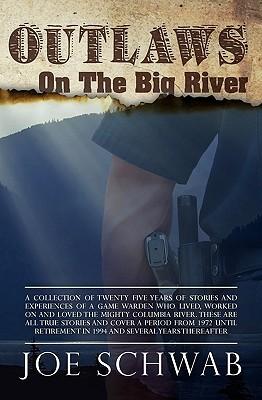 Outlaws on the Big River Joe R. Schwab