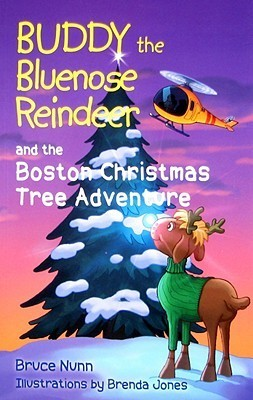 Buddy the Bluenose Reindeer and the Boston Christmas Tree Adventure  by  Bruce Nunn