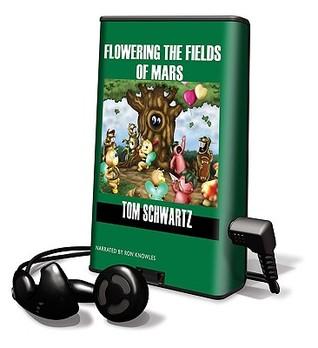Flowering the Fields of Mars Tom Schwartz