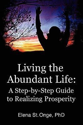 LIVING THE ABUNDANT LIFE Elena St. Onge