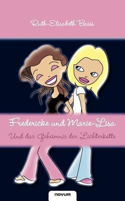 Fredericke Und Marie-Lisa  by  Ruth-Elisabeth Bassi
