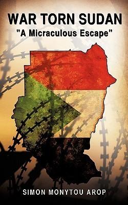 War Torn Sudan Simon Monytou Arop