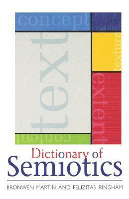 Dictionary of Semiotics  by  Bronwen Martin