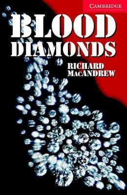 Blood Diamonds Book and Audio CD Pack: Level 1 Beginner/Elementary  by  Richard MacAndrew