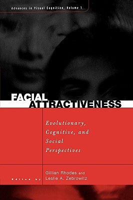 Facial Attractiveness: Evolutionary, Cognitive, And Social Perspectives Gillian Rhodes