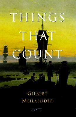 Things That Count Gilbert Meilaender