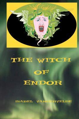 The Witch of Endor: The Goddess Books Isabel Vandervelde