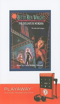The Dollhouse Murders [With Headphones] Betty Ren Wright