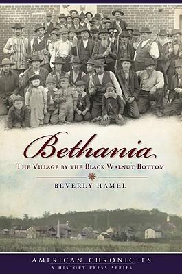 Bethania: The Village  by  the Black Walnut Bottom by Beverly Hamel