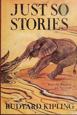 Just So Stories -Illustrated Rudyard Kipling
