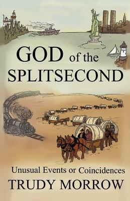 God of the Splitsecond  by  Trudy Morrow