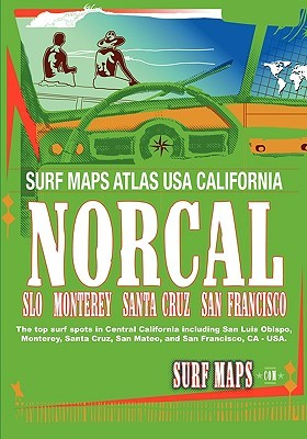 Surf Maps Usa Nor Cal: 2010 Edition  by  Surf Maps.com