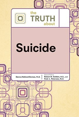 The Truth about Suicide Donna Holland Barnes