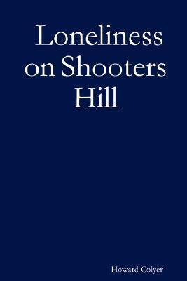 Loneliness on Shooters Hill Howard Colyer
