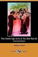 The Sunbridge Girls At Six Star Ranch ELEANOR STUART