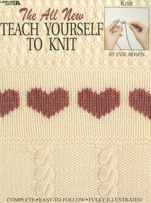 Teach Yourself to Knit (Leisure Arts #623)  by  Evie  Rosen