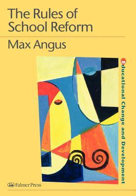 Rules of School Reform  by  Max Angus