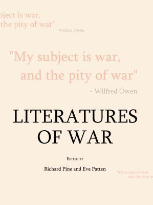 Literatures Of War  by  Richard Pine and Eve Patten