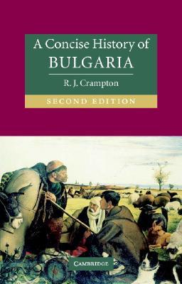 Bulgaria. the Oxford History of Modern Europe. R.J. Crampton