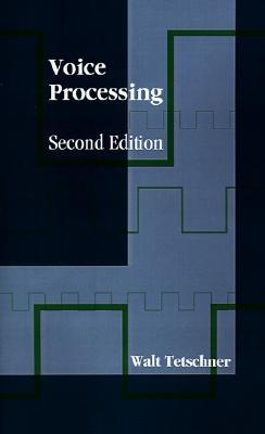 Voice Processing  by  Walt Tetschner
