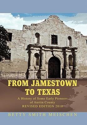 From Jamestown to Texas  by  Betty Smith Meischen