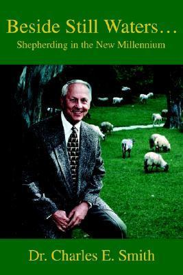 Beside Still Waters...: Shepherding in the New Millennium  by  Charles Smith
