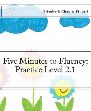 Five Minutes to Fluency: Practice Level 2.1  by  Elizabeth Chapin-Pinotti