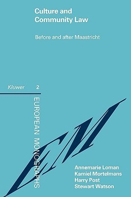 Culture and Community Law Before and After Maastricht Annemarie Loman