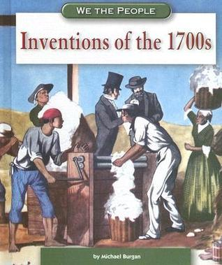 Inventions of the 1700s  by  Michael B. Burgan