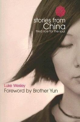 Stories from China: Fried Rice for the Soul  by  Luke Wesley