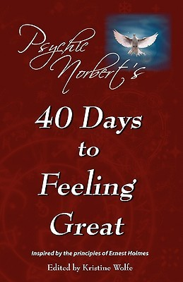 Psychic Norberts 40 Days to Feeling Great  by  Psychic Norbert