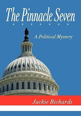 The Pinnacle Seven: A Political Mystery  by  Jackie Richards